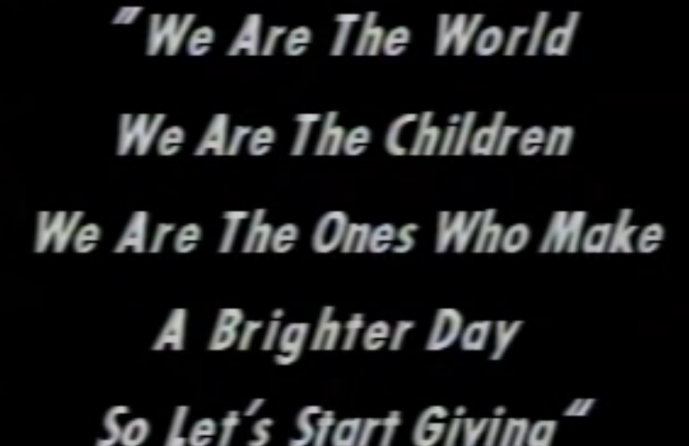We are the World We are the Children We are the ones